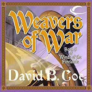 Weavers of War: Winds of the Forelands, Book 5 | [David B. Coe]
