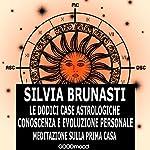 Le dodici case astrologiche: Conoscenza e evoluzione personale | Silvia Brunasti