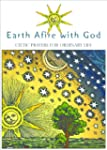 Earth Afire with God: Celtic Prayers...