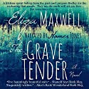 The Grave Tender Audiobook by Eliza Maxwell Narrated by Homer V. Jones