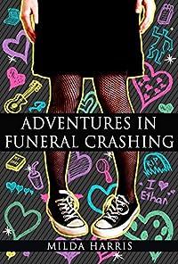 Mystery: Adventures In Funeral Crashing by Milda Harris ebook deal