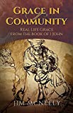 Grace in Community: Real Life Grace from the Book of 1 John