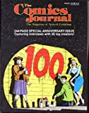 img - for The COMICS JOURNAL The Magazine of News & Criticism Number 100 July 1985 [244-Page Special Anniversary Issue Featuring interviews with 26 top creators] book / textbook / text book