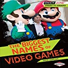 The Biggest Names of Video Games Hörbuch von Arie Kaplan Gesprochen von:  Book Buddy Digital Media