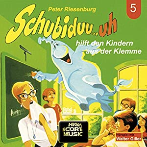 Schubiduu...uh - hilft den Kindern aus der Klemme (Schubiduu...uh 5) Hörspiel
