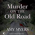 Murder on the Old Road: A Marsh and Daughter Mystery, Book 7 (       UNABRIDGED) by Amy Myers Narrated by Gordon Griffin