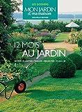 echange, troc Annie Lagueyrie-Kraps, Collectif - 12 mois au jardin : Semer, planter, tailler, récolter, cueillir