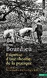 Esquisse d'une théorie de la pratique : Précédé de Trois études d'ethnologie kabyle par Bourdieu