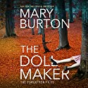The Dollmaker: Forgotten Files, Book 2 Audiobook by Mary Burton Narrated by Christina Traister