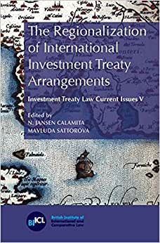 Download The Regionalization of International Investment Treaty Arrangements (Investment Treaty Law: Current Issues)
