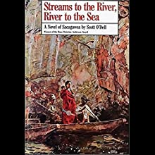 Streams to the River, River to the Sea: A Novel of Sacagawea (       UNABRIDGED) by Scott O'Dell Narrated by Amanda Ronconi