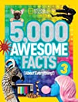 5,000 Awesome Facts 3 (About Everythi...