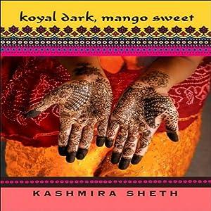 Koyal Dark, Mango Sweet | [Kashmira Sheth]