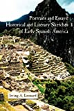 Portraits and Essays: Historical and Literary Sketches of Early Spanish America