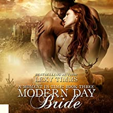 Modern Day Bride: Moment in Time Series, Book 3 Audiobook by Lexy Timms Narrated by Stacy Hinkle