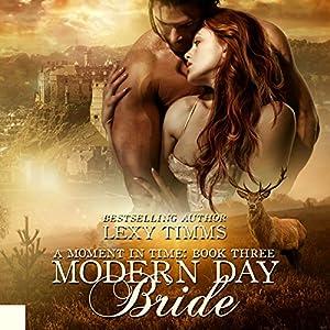 Modern Day Bride: Moment in Time Series, Book 3 Hörbuch von Lexy Timms Gesprochen von: Stacy Hinkle