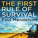 The First Rule of Survival Audiobook by Paul Mendelson Narrated by Peter Noble