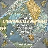 echange, troc Sally Holman - Le Guide de l'embellissement