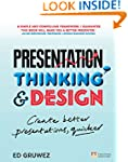 Presentation Thinking and Design: Cre...