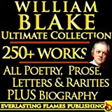 Image of WILLIAM BLAKE COMPLETE WORKS ULTIMATE COLLECTION 250+ WORKS All Poetry, Poems, Prose, Annotations, Letters, Rarities PLUS Biography