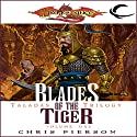 Blades of the Tiger: Dragonlance: Taladas Trilogy, Book 1 Audiobook by Chris Pierson Narrated by Elisa Carlson