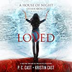 Loved: The House of Night Other World, Book 1 | P. C. Cast,Kristin Cast