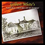 The Natural History of Selborne Audiobook by Gilbert White Narrated by James Taylor