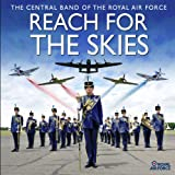 Reach For The Skiesby RAF Central Band
