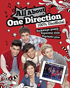 All About One Direction: 100% Unofficial by Parragon Books