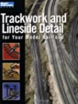 Trackwork and Lineside Detail for You...