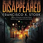 Disappeared | Francisco X. Stork