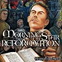 Morning Star of the Reformation Audiobook by Andy Thomson Narrated by Lynn Taccogna