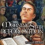 Morning Star of the Reformation | Andy Thomson