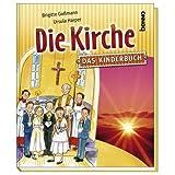Die Kirche: Das Kinderbuch - Brigitte Gossmann