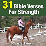 31 Bible Verses for Strength | Charis Brown