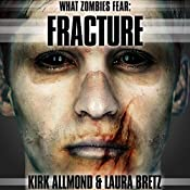 What Zombies Fear 4: Fracture | Kirk Allmond, Laura Bretz