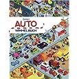 Auto Wimmelbuch: Das große Wimmelbilderbuch mit Bagger, Müllauto, Feuerwehr, Polizei, Blaulicht und Tatütata und vielen Fahrzeugen mehr