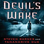 Devil's Wake: A Novel | Steven Barnes,Tananarive Due