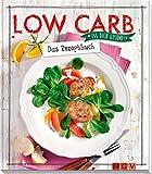 Low Carb - Das Rezeptbuch: Iss dich gesund!