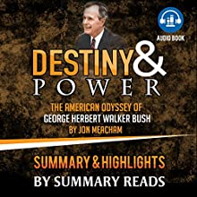 Destiny and Power: The American Odyssey of George Herbert Walker Bush by Jon Meacham | Summary & Highlights Audiobook by  Summary Reads Narrated by Michael Gilboe