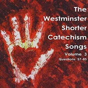 Vol. 3-Westminster Shorter Catechism Songs