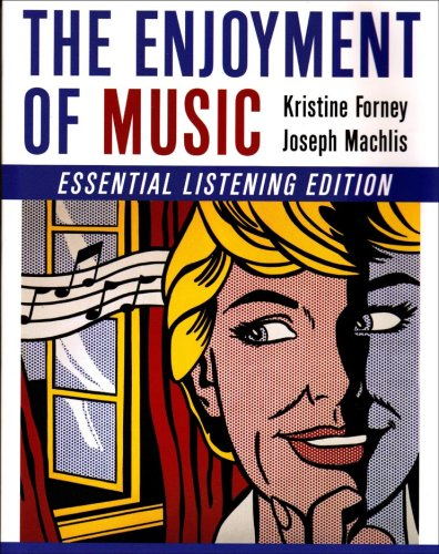 The Enjoyment of Music (Essential Listening Edition)