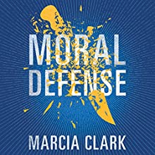 Moral Defense: Samantha Brinkman, Book 2 | Livre audio Auteur(s) : Marcia Clark Narrateur(s) : Angela Dawe
