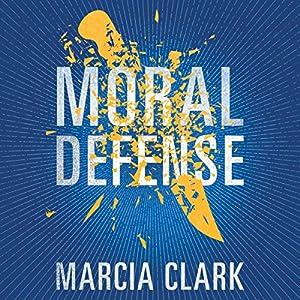 Moral Defense: Samantha Brinkman, Book 2 Hörbuch von Marcia Clark Gesprochen von: Angela Dawe