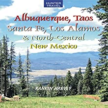 Albuquerque, Taos, Santa Fe, Los Alamos & North-Central New Mexico (       UNABRIDGED) by Rankin Harvey Narrated by Sandra Parker