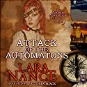 Attack of the Automatons: Book Three: Airship Adventure Chronicles (Volume 1) (       UNABRIDGED) by Lara Nance Narrated by The Killion Group