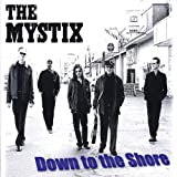 Down To The Shore - The Mystix