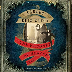 The Prisoner of Heaven: A Novel | [Carlos Ruiz Zafon]