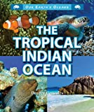 img - for The Tropical Indian Ocean (Our Earth's Oceans (Enslow)) book / textbook / text book
