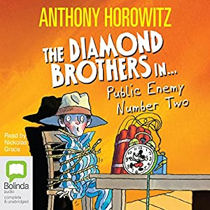 Public Enemy Number Two: Diamond Brothers, Book 2 | [Anthony Horowitz]